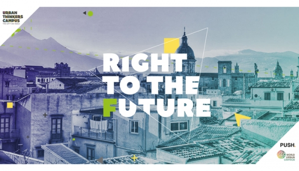 URBAN THINKERS CAMPUS RIGHT TO THE FUTURE A PALERMO IL 6-7-8 APRILE