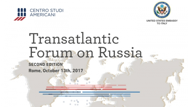 "SECONDA EDIZIONE DEL ""TRANSATLANTIC FORUM ON RUSSIA"""